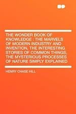 The Wonder Book of Knowledge af Henry Chase Hill