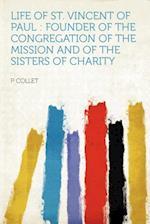 Life of St. Vincent of Paul af P. Collet