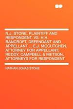 N.J. Stone, Plaintiff and Respondent, vs. H.H. Bancroft, Defendant and Appellant ... E.J. McCutchen, Attorney for Appellant; Reddy, Campbell & Metson, af Nathan Jonas Stone