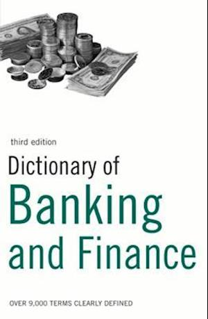 Dictionary of Banking and Finance af Bloomsbury Publishing