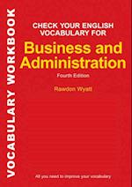 Check Your English Vocabulary for Business and Administration (Check Your Vocabulary)