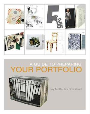 Bog, paperback A Guide to Preparing your Portfolio af Jay McCauley Bowstead