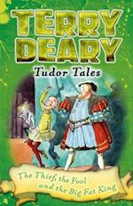 Thief, the fool and the big Fat King (Tudor Tales)