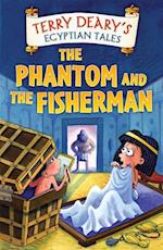Egyptian Tales: The Phantom and the Fisherman (Egyptian Tales)