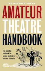 Methuen Amateur Theatre Handbook (Performance Books)