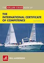 The Adlard Coles Book of the International Certificate of Competence (Adlard Coles Book of)