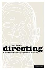 Directing - a Handbook for Emerging Theatre Directors (Backstage)