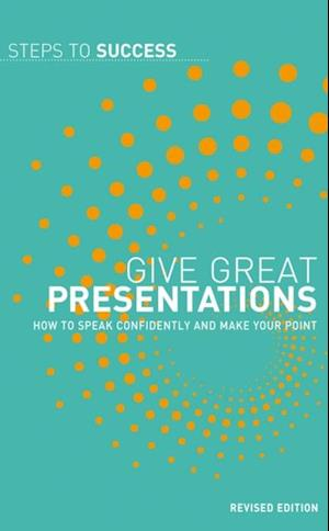 Give Great Presentations af Bloomsbury Publishing