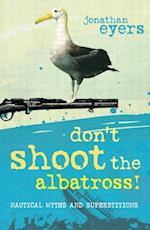 Don't Shoot the Albatross!