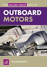 The Adlard Coles Book of Outboard Motors (Adlard Coles Book of)