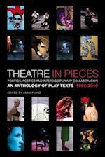 Theatre in Pieces: Politics, Poetics and Interdisciplinary Collaboration (Performance Books)