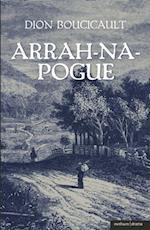 Arrah Na Pogue af Dion Boucicault