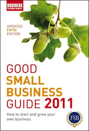 Good Small Business Guide 2011 af Bloomsbury Publishing