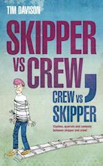 Skipper vs Crew / Crew vs Skipper