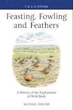 Feasting, Fowling and Feathers (Poyser Monographs, nr. 381)
