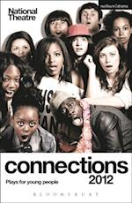 National Theatre Connections 2012: Plays for Young People (Play Anthologies)