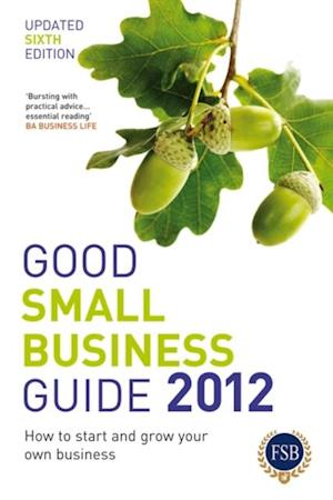 Good Small Business Guide 2012 af Bloomsbury Publishing