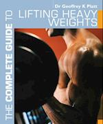 Complete Guide to Lifting Heavy Weights (Complete Guides)
