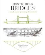 How to Read Bridges af Ian Stewart, Edward Denison, Mark Whitby