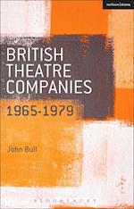 British Theatre Companies: 1965-1979 (British Theatre Companies from Fringe to Mainstream)