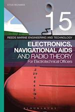 Reeds Vol 15: Electronics, Navigational Aids and Radio Theory for Electrotechnical Officers (Reeds Marine Engineering and Technology Series)