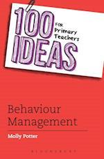 100 Ideas for Primary Teachers: Behaviour Management