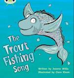 Bug Club Phonics Bug Set 21 The Trout Fishing Song (Phonics Bug)