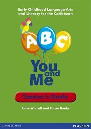 A, B, C, You and Me: Early Childhood Literacy for the Caribbean, Teacher's Guide