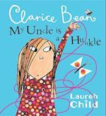 My Uncle is a Hunkle Says Clarice Bean af Lauren Child
