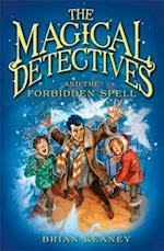The Magical Detective Agency: The Magical Detectives and the Forbidden Spell (Magical Detectives, nr. 2)