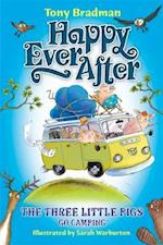Happy Ever After: The Three Little Pigs Go Camping (Happy Ever After, nr. 26)