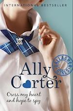 Gallagher Girls: Cross My Heart And Hope To Spy (Gallagher Girls, nr. 2)