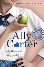 Gallagher Girls: Only The Good Spy Young (Gallagher Girls, nr. 4)