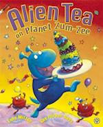Alien Tea on Planet Zum-Zee af Tony Mitton, Guy Parker rees
