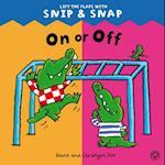 On or Off (Snip & Snap, nr. 5)