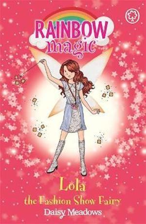 Rainbow Magic: Lola the Fashion Show Fairy