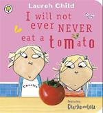 Charlie and Lola: I Will Not Ever Never Eat a Tomato (Charlie And Lola, nr. 1)