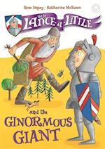 Sir Lance-a-Little and the Ginormous Giant (Sir Lance a little)