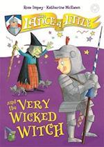 Sir Lance-a-Little and the Very Wicked Witch (Sir Lance a little)
