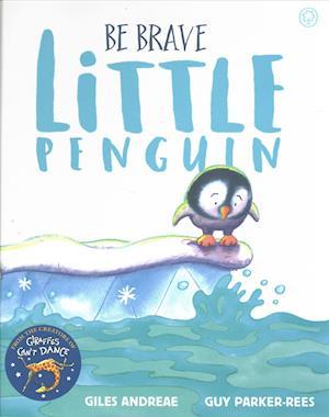 Bog, hardback Be Brave Little Penguin af Giles Andreae