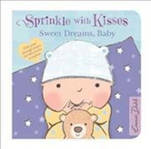 Sprinkle With Kisses: Sweet Dreams, Baby Board Book