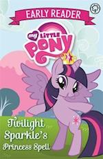 My Little Pony Early Reader: Twilight Sparkle's Princess Spell