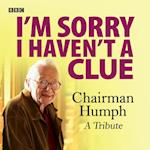 I'm Sorry I Haven't a Clue: Chairman Humph - A Tribute