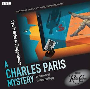 Charles Paris Mystery, A: Cast in Order of Disappearance (BBC Radio Crimes) af Simon Brett