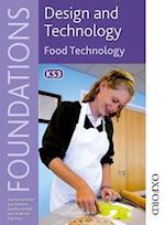 Design and Technology Foundations Food Technology Key Stage 3 af Kay Grey, Gemma Alldritt, Sue Forshaw