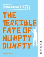 Oxford Playscripts: The Terrible Fate of Humpty Dumpty af David Calcutt