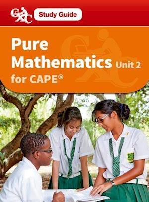 Pure Mathematics CAPE Unit 2 A CXC Study Guide