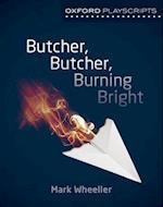 Oxford Playscripts: Butcher, Butcher, Burning Bright