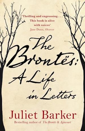 Bront s: A Life in Letters af Juliet Barker