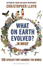 What on Earth Evolved? ... in Brief